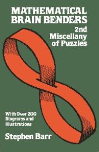Mathematical Brain Benders: 2nd Miscellany of Puzzles