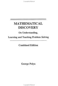 Mathematical Discovery: On Understanding, Learning and Teaching Problem