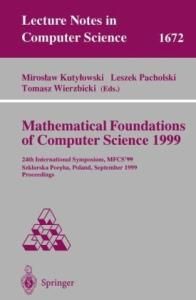 Mathematical Foundations of Computer Science 1999, 24 conf., MFCS'99