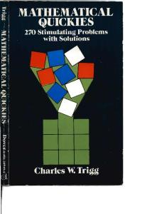 Mathematical Quickies: 270 Stimulating Problems with Solutions (Dover Books on Mathematical and Word Recreations)