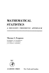 Mathematical Statistics: A Decision Theoretic Approach
