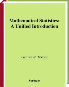 Mathematical Statistics: A Unified Introduction