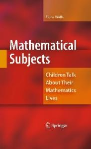 Mathematical Subjects: Children Talk About Their Mathematics Lives