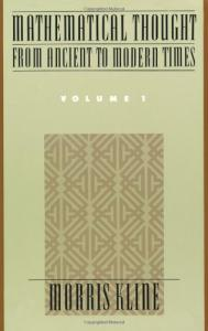 Mathematical Thought from Ancient to Modern Times, Volume 1