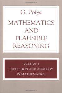 Mathematics and Plausible Reasoning: Induction and Analogy in Mathematics: 001