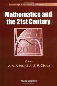 Mathematics and the 21st century: proceedings of the international conference, Cairo, Egypt, 15-20 January 2000