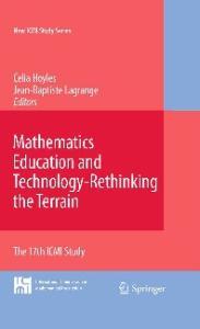 Mathematics Education and Technology-Rethinking the Terrain: The 17th ICMI Study (New ICMI Study Series)