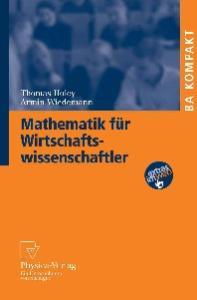 Mathematik fur Wirtschaftswissenschaftler (BA KOMPAKT)