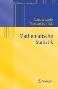 Mathematische Statistik (Reihe: Statistik und ihre Anwendungen)
