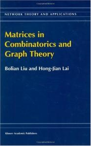 Matrices in Combinatorics and Graph Theory (Network Theory and Applications Volume 3)