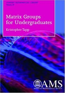 Matrix Groups for Undergraduates (Student Mathematical Library 29)