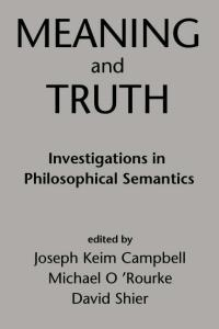 Meaning and Truth: Investigations in Philosophical Semantics