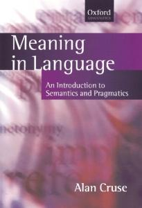 Meaning in Language: An Introduction to Semantics and Pragmatics