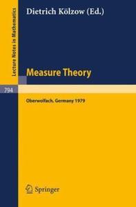 Measure Theory, Oberwolfach 1979
