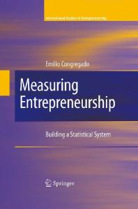 Measuring Entrepreneurship: Building A Statistical System (International Studies in Entrepreneurship)