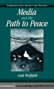 Media and the Path to Peace (Communication, Society and Politics)