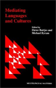 Mediating Languages and Cultures (Multilingual Matters, 60)