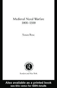 Medieval Naval Warfare 10001500 (Warfare and History)