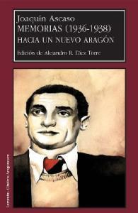 Memorias (1936-1938): Hacia Un Nuevo Aragon