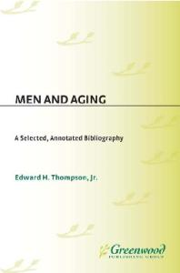 Men and Aging: A Selected, Annotated Bibliography (Bibliographies and Indexes in Gerontology)
