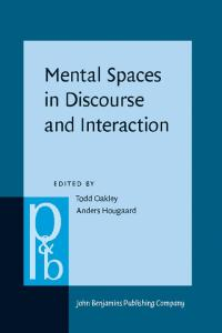 Mental Spaces in Discourse and Interaction (Pragmatics and Beyond New Series)