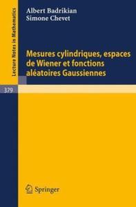 Mesures Cylindriques Espaces de Wiener et Fonctions Aleatoires Gaussiennes