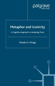 Metaphor and Iconicity: A Cognitive Approach to Analysing Texts