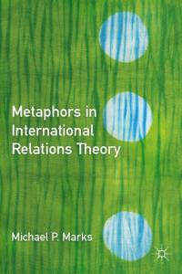 Metaphors in International Relations Theory