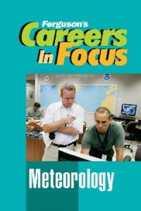 Meteorology (Ferguson's Careers in Focus)