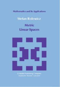 Metric Linear Spaces