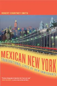 Mexican  York: Transnational Lives of New Immigrants