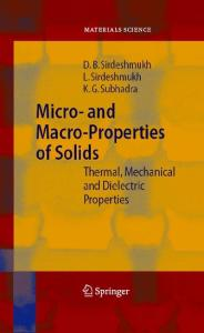 Micro- and Macro-Properties of Solids: Thermal, Mechanical and Dielectric Properties (Springer Series in Materials Science)