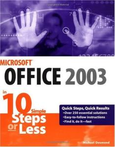 Microsoft Office 2003 in 10 Simple Steps or Less (10 Steps Or Less)