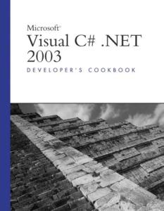 Microsoft Visual C# .Net 2003: Developer's Cookbook