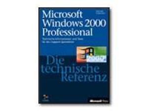 Microsoft Windows 2000 Professional. Die technische Referenz