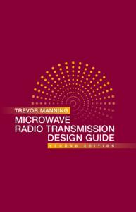 Microwave Radio Transmission, Design Guide, Second Edition (Artech House Microwave Library)