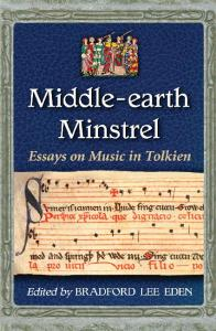 Middle-earth Minstrel: Essays on Music in Tolkien