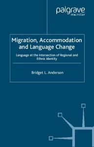 Migration Accomodation and Language Change: Language at the Intersection of Regional and Ethnic Identity (Palgrave Macmillian Studies in Language Variation)
