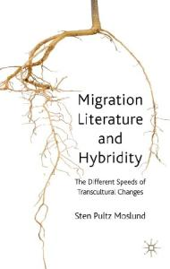Migration Literature and Hybridity: The Different Speeds of Transcultural Change