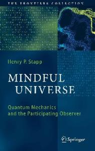 Mindful Universe: Quantum Mechanics and the Participating Observer