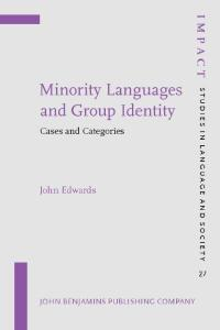 Minority Languages and Group Identity: Cases and Categories (IMPACT: Studies in Language and Society)