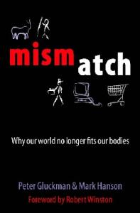 Mismatch: Why Our World No Longer Fits Our Bodies