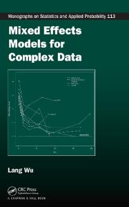 Mixed Effects Models for Complex Data (Chapman & Hall CRC Monographs on Statistics & Applied Probability)