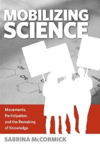 Mobilizing Science: Movements, Participation, and the Remaking of Knowledge