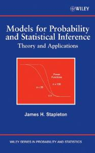 Models for Probability and Statistical Inference: Theory and Applications (Wiley Series in Probability and Statistics)