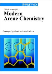 Modern Arene Chemistry: Concepts, Synthesis, and Applications