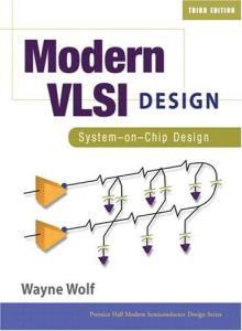 Modern VLSI Design: System-on-Chip Design (3rd Edition)