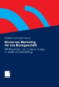 Modernes Marketing für das Bankgeschäft: Mit Kreativität und kleinem Budget zu mehr Verkaufserfolg