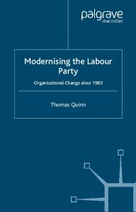 Modernising the Labour Party: Organizational Change since 1983