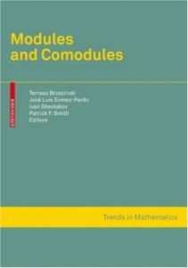 Modules and Comodules (Trends in Mathematics) (Trends in Mathematics)